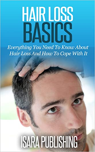 HAIR LOSS BASICS : Everything You Need To Know About Hair Loss And How To Cope With It