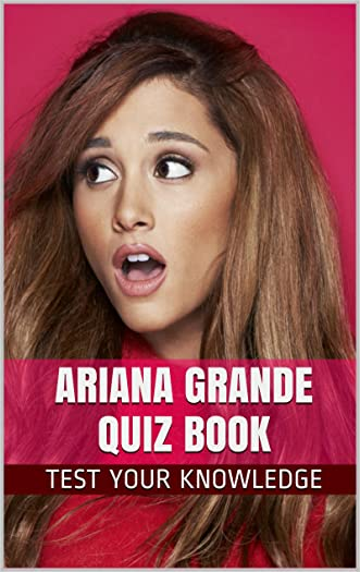 Ariana Grande Quiz Book - 50 Fun & Fact Filled Questions About Nickelodeon's TV Star Ariana Grande written by Nancy Smith