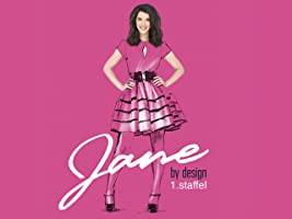JANE BY DESIGN Staffel 1