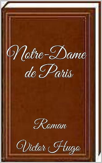 Notre-Dame de Paris - Roman Victor Hugo - (annoté) (French Edition)