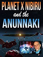 Planet X Nibiru and the Anunnaki