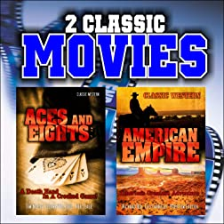 Two Classic Movies: Aces and Eights and American Empire