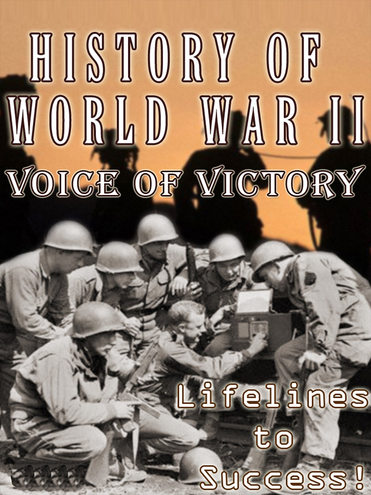 History of World War II - Voice of Victory - Lifelines to Success! on Amazon Prime Video UK