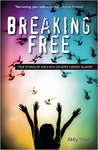 Breaking Free:True Stories of Girls Who Escaped Modern Slavery