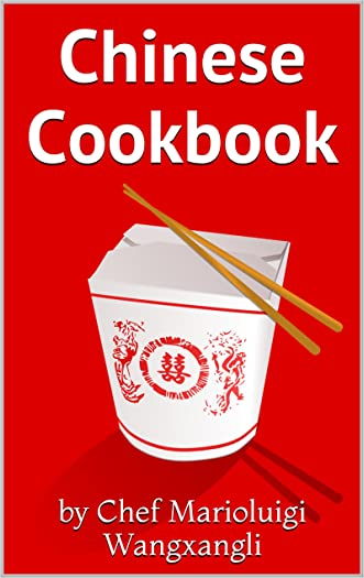 "The Big Chinese Cookbook 2016: Chinese Recipes ""Delicious Edition"""