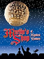Mystery Science Theater 3000-- Merlin's Shop of Mystical Wonders