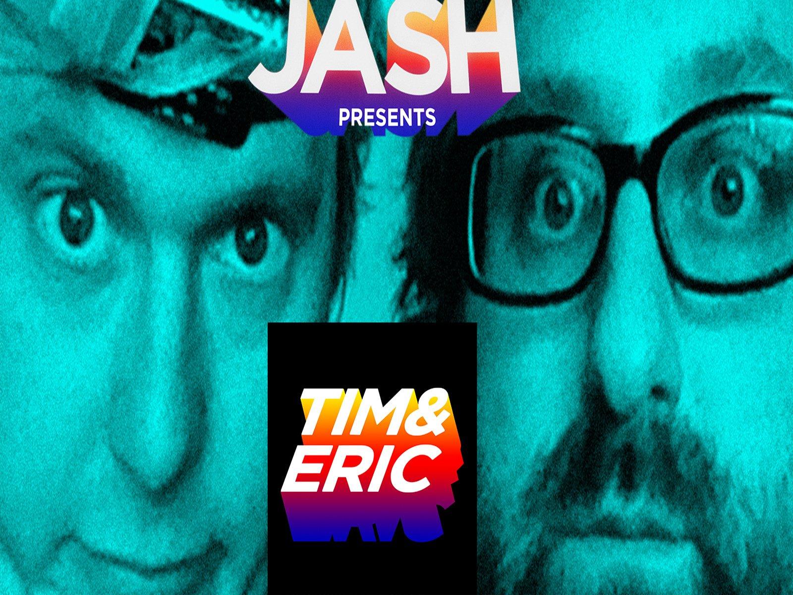 JASH Presents Tim & Eric - Season 1