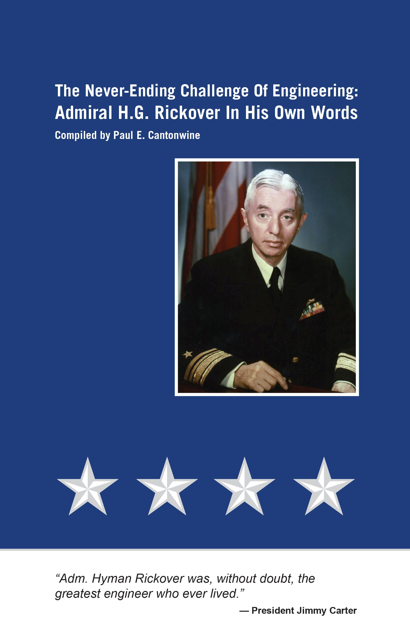 The never-ending challenge of engineering : Admiral H.G. Rickover in his own words