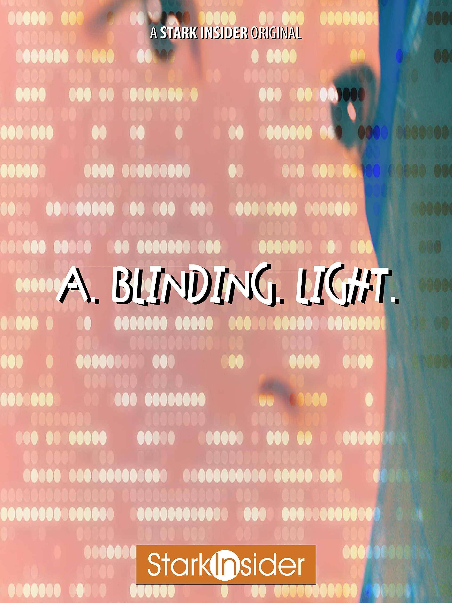 A. Blinding. Light.