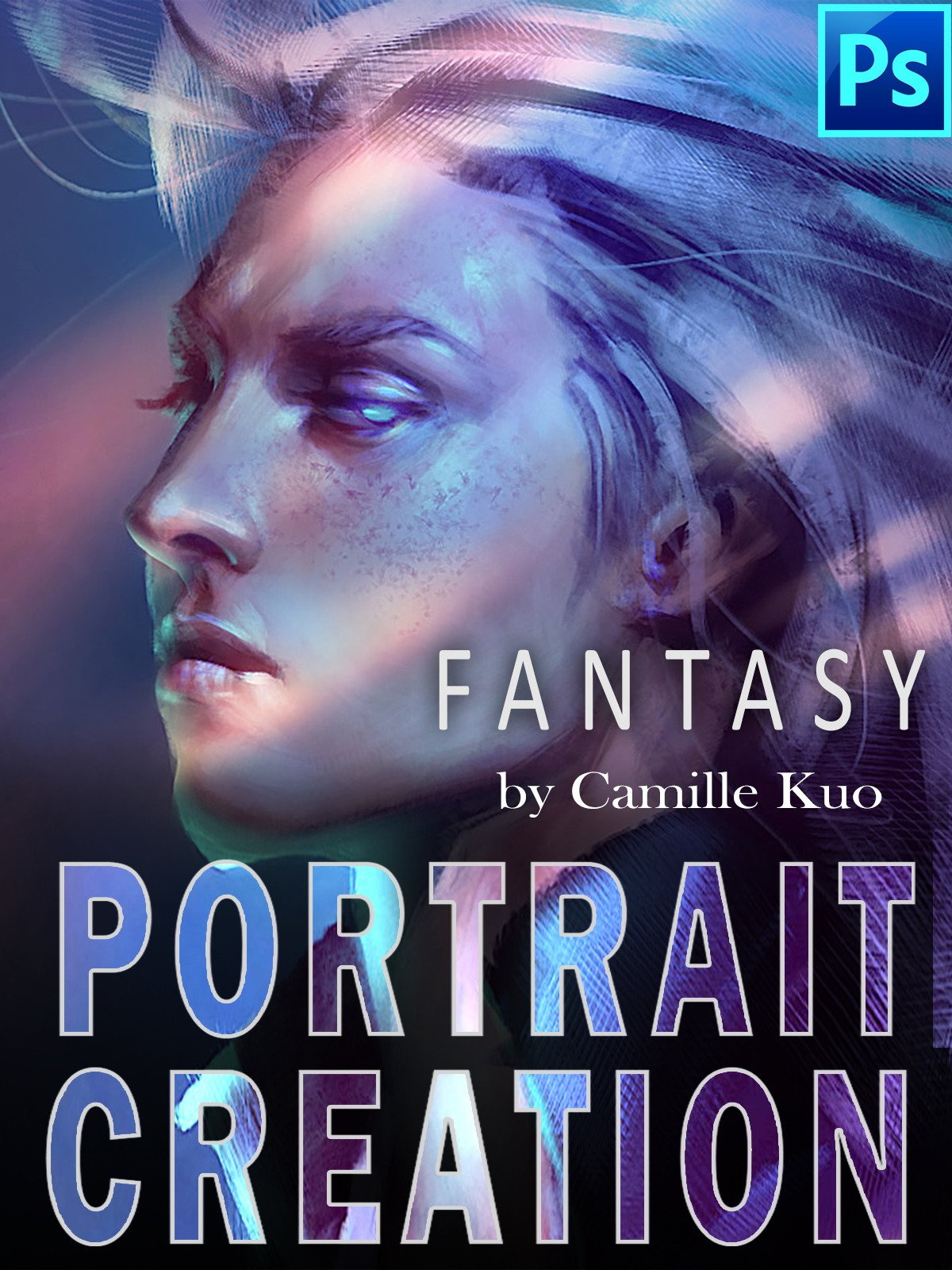 Fantasy by Camille Kuo: Portrait Creation