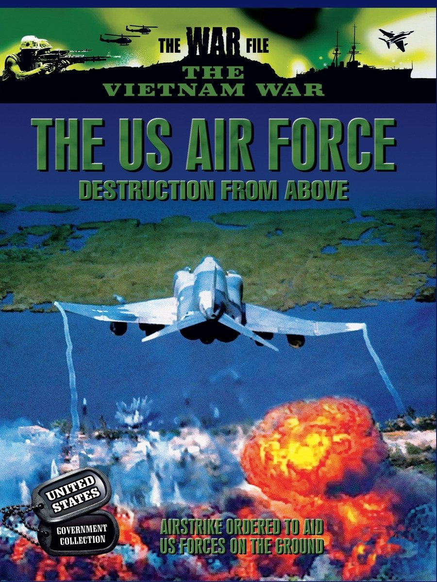 Vietnam - The US Air Force: Destruction from Above on Amazon Prime Instant Video UK