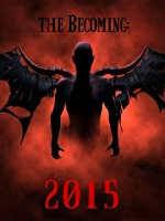The Becoming: 2015 [HD]