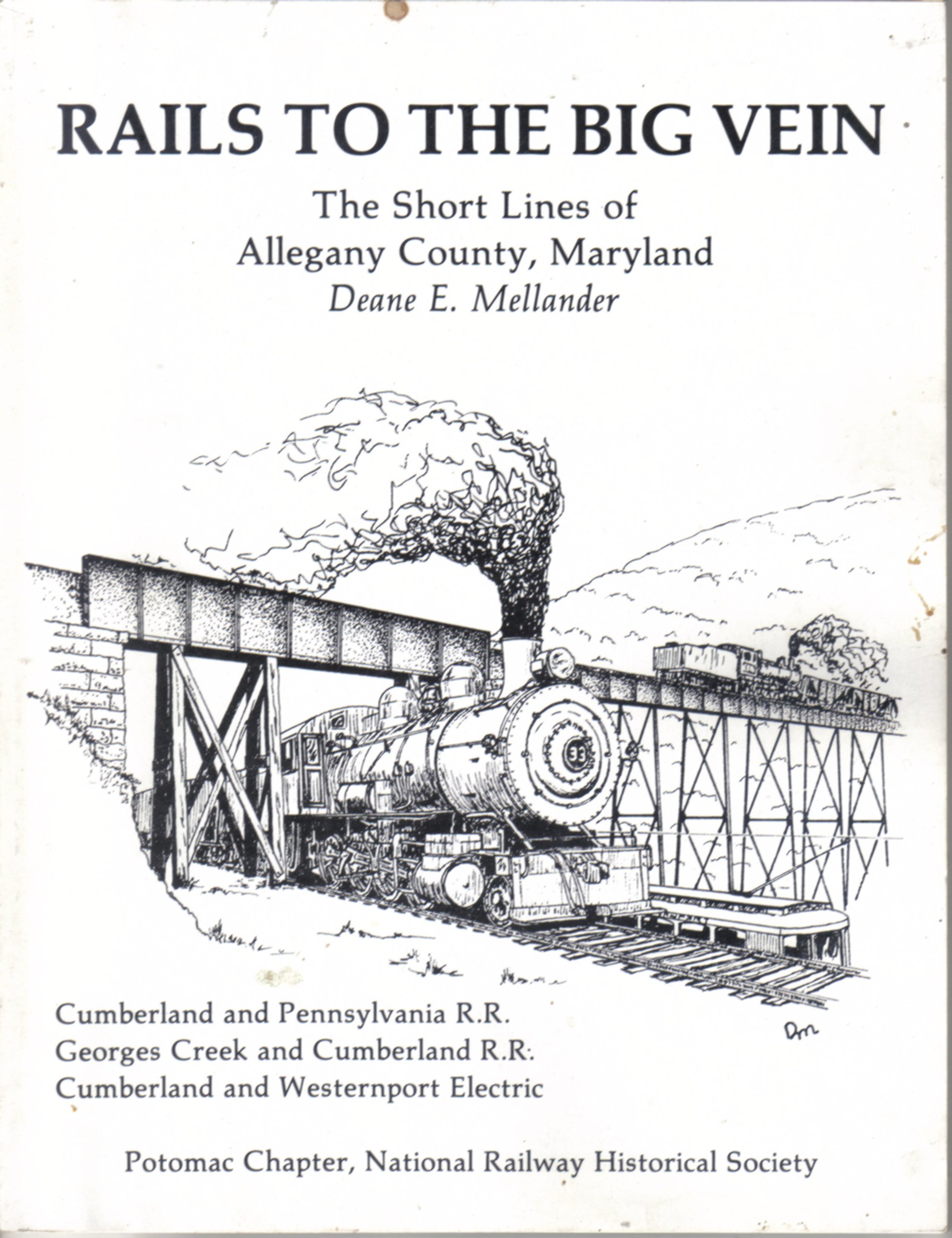 Rails to the big vein : the short lines of Allegany County, Maryland : the Cumberland and Pennsylvania RR, the Georges Creek and Cumberland RR, the Cumberland and Westernport Electric