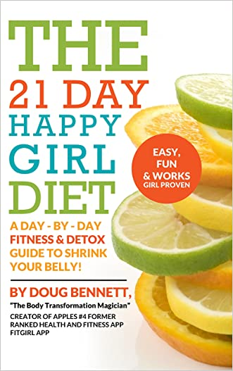 21- Day Happy Girl Diet: Day-By-Day Detox & Fitness Plan: Easy Detox Diet and Fitness Plan
