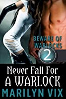 Never Fall For A Warlock (Beware of Warlocks Book 2) [Kindle Edition]