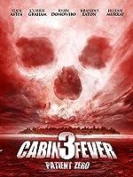 Cabin Fever 3 - Patient Zero