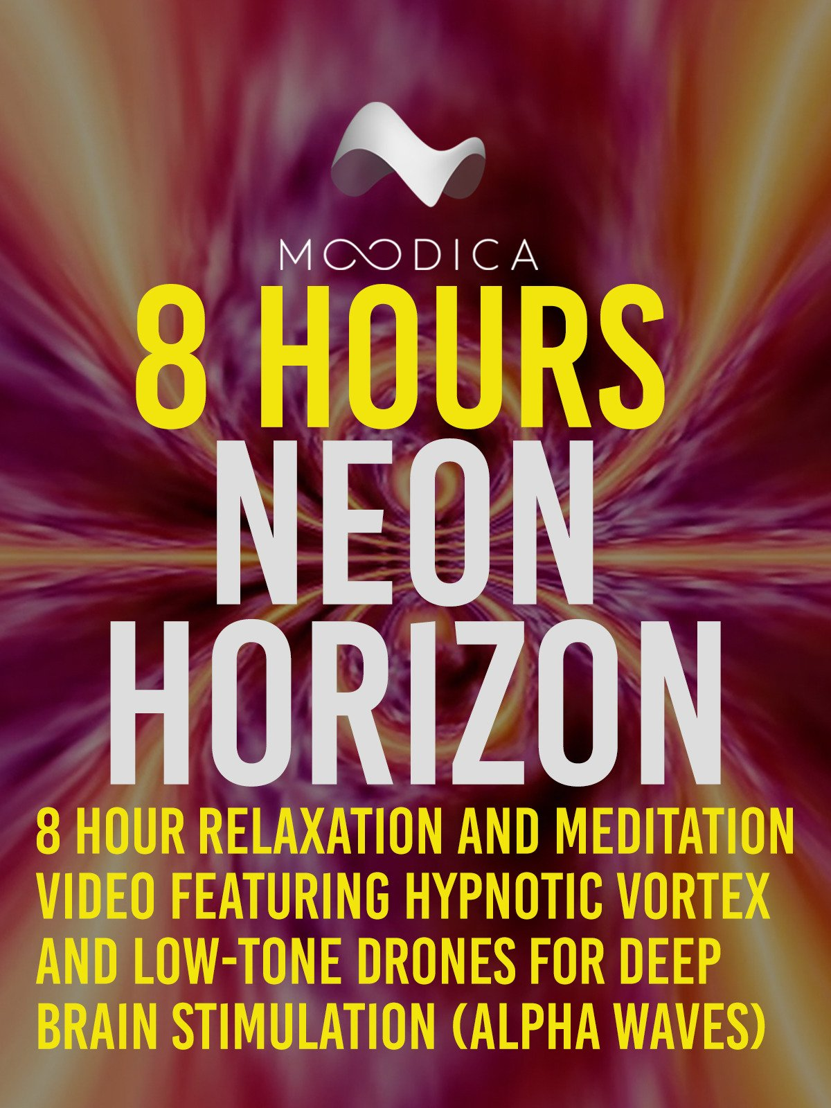 8 Hours: Neon Horizon: 8 Hour Relaxation and Meditation Video Featuring Hypnotic Vortex and Low-Tone Drones For Deep Brain Stimulation (Alpha Waves)