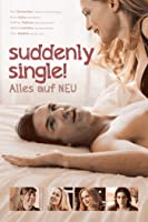 Suddenly Single, Alles auf NEU