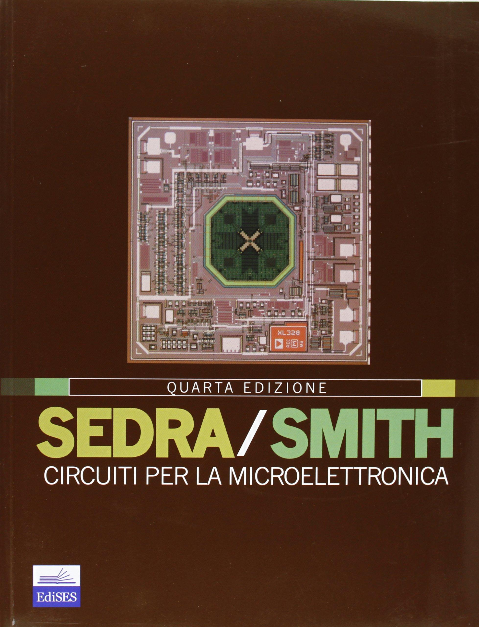 Circuiti per la microelettronica. Corso di elettronica applicata - Sedra & Smith