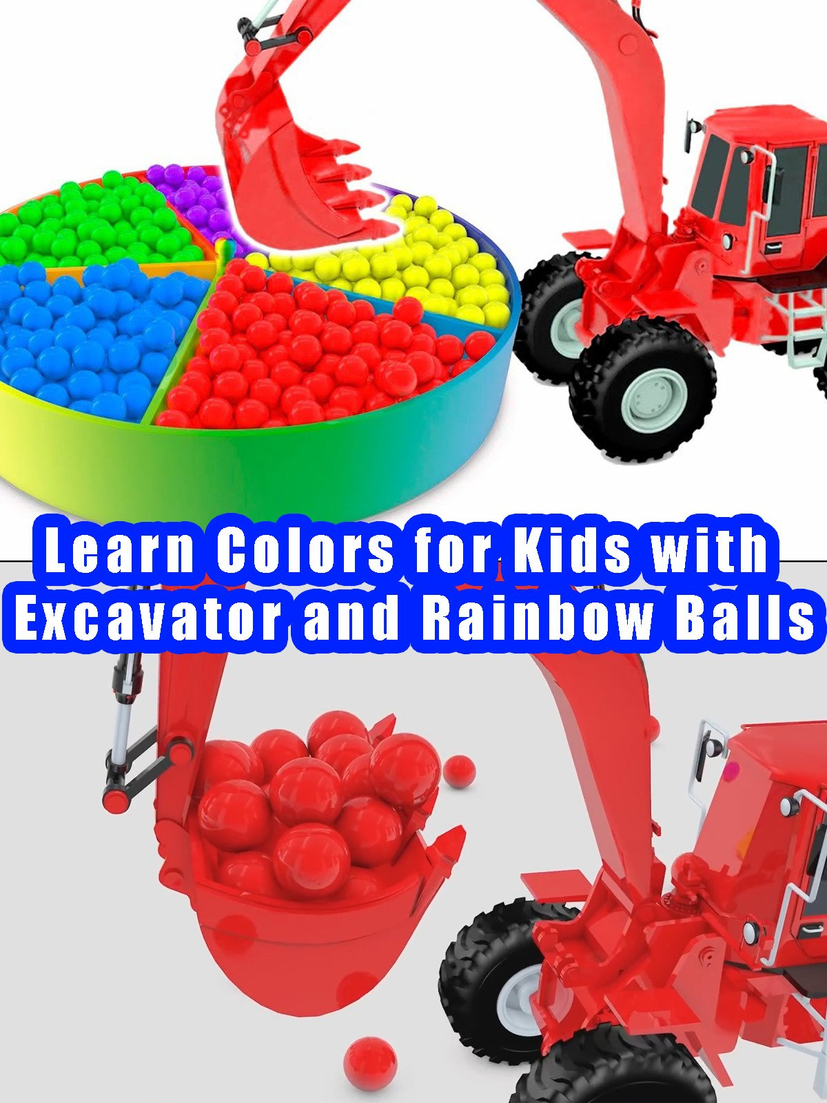 Learn Colors for Kids with Excavator and Rainbow Balls