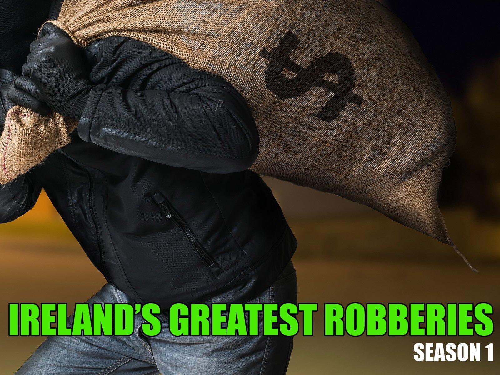 Ireland's Greatest Robberies - Season 1