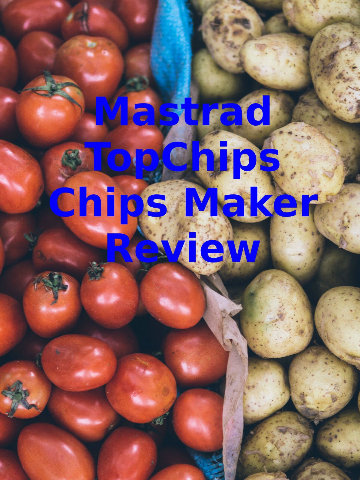 Review: Mastrad TopChips Chips Maker Review