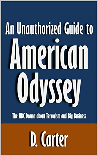 An Unauthorized Guide to American Odyssey: The NBC Drama about Terrorism and Big Business [Article]