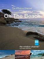 Window Channel's On The Beach