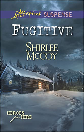 Fugitive (Heroes for Hire Book 8) written by Shirlee McCoy