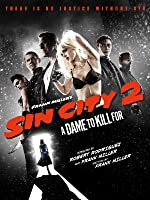 Sin City 2: A Dame To Kill For
