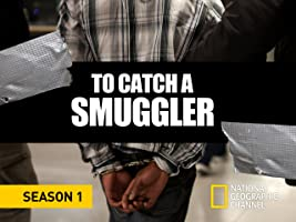 To Catch a Smuggler, Season 1 [HD]