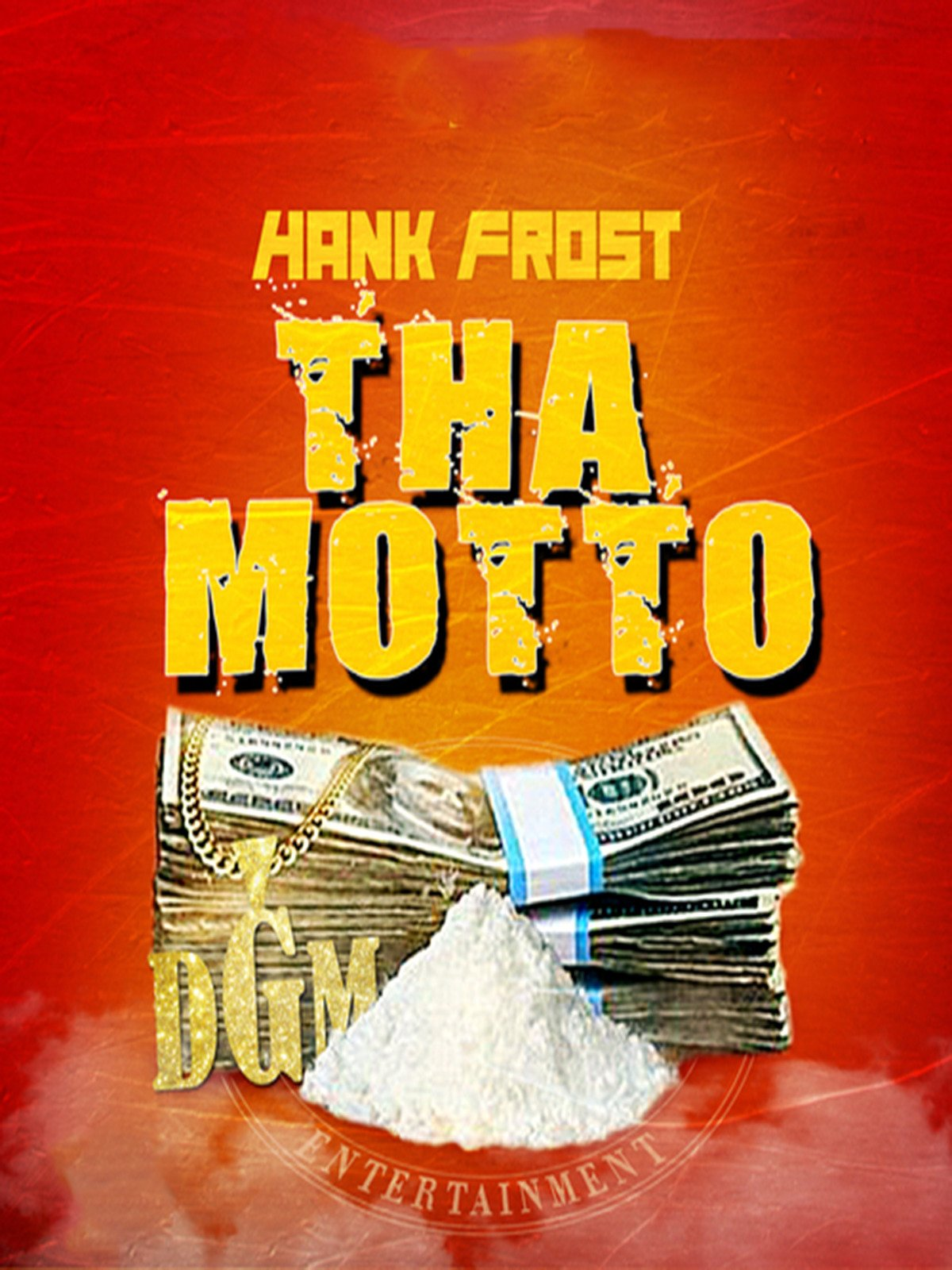 Hank Frost -Tha Motto