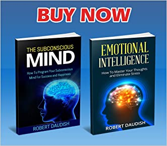 Emotional Intelligence and The Subconscious Mind: How To Master Your Thoughts and Program Your Mind (Subconscious Mind Programming Book 1)