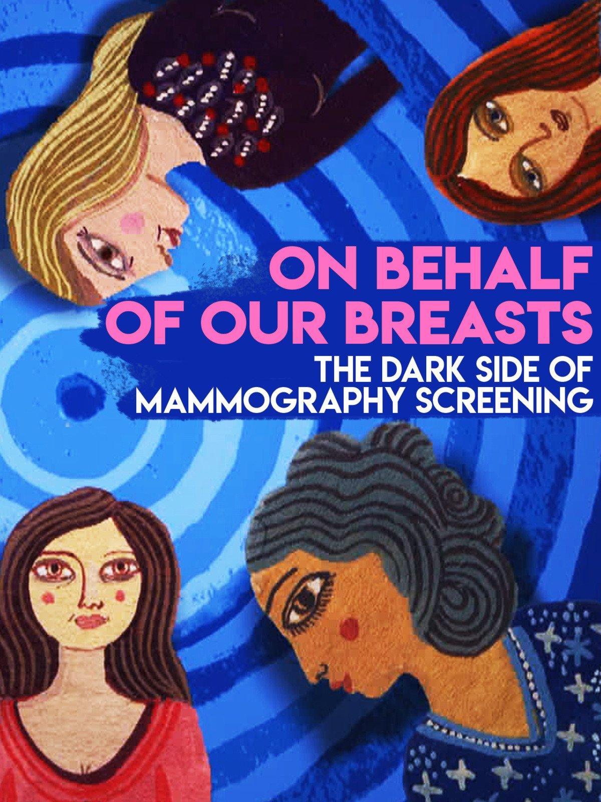 On Behalf of our Breasts: The Dark Side of Screening