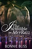 The Incredible Mr. Razz