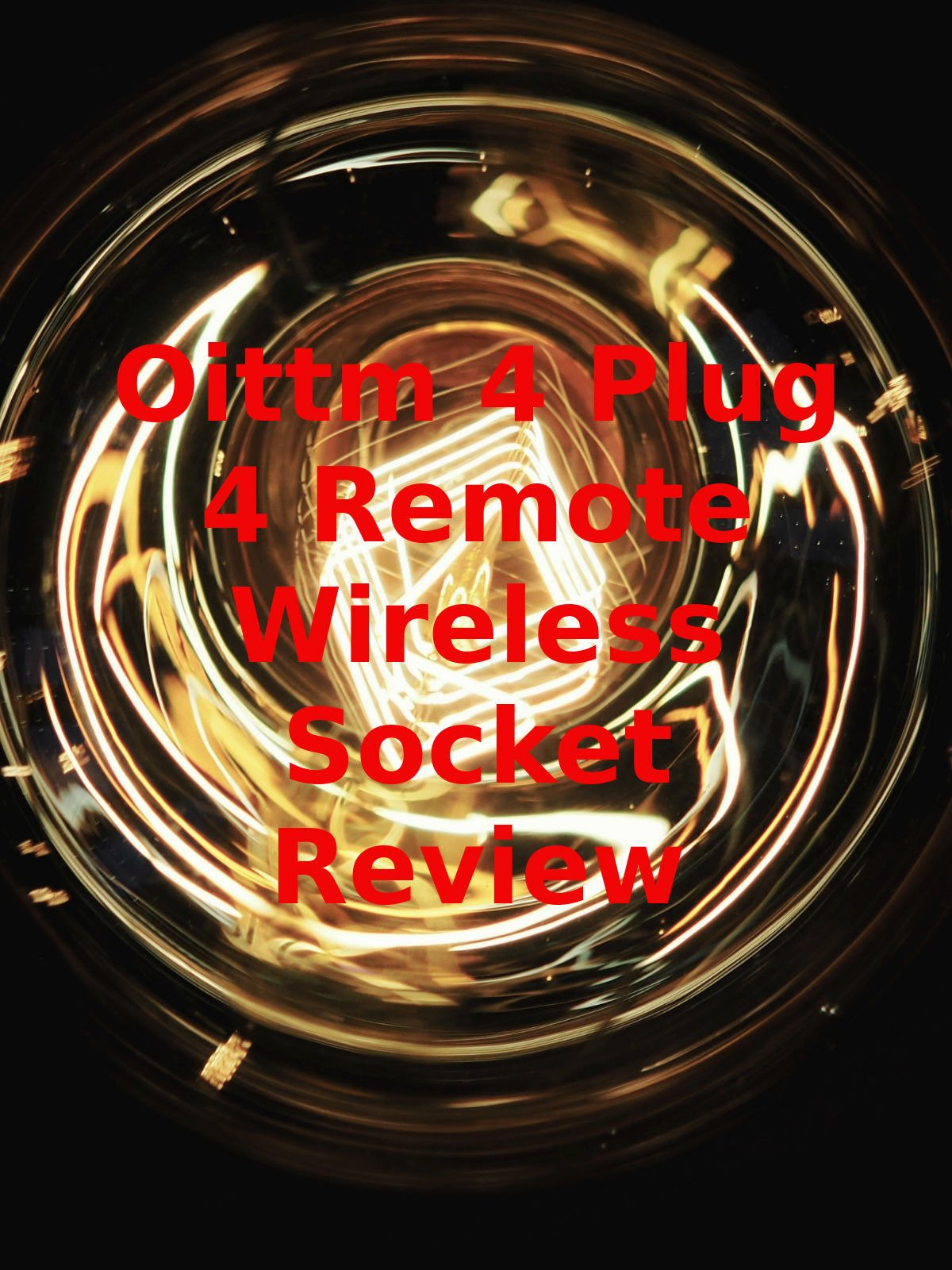 Review: Oittm 4 Plug 4 Remote Wireless Socket Review