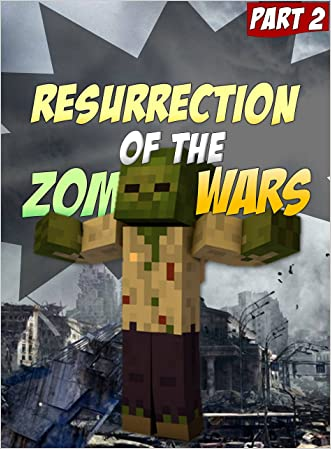 Minecraft: Resurrection of the Minecraft Zombie Wars: An Unofficial Minecraft Zombie Adventure (ft. Sky vs. Zombies Book 2)