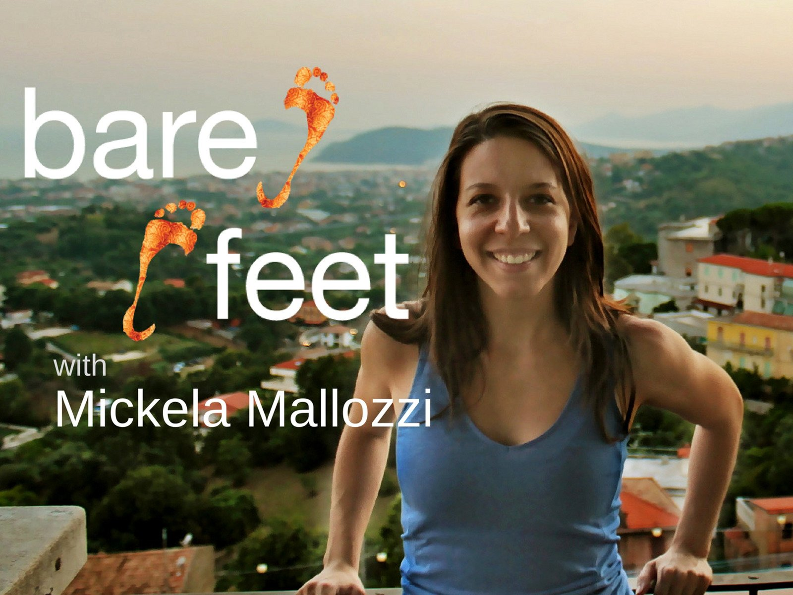 Bare Feet With Mickela Mallozzi - Season 1