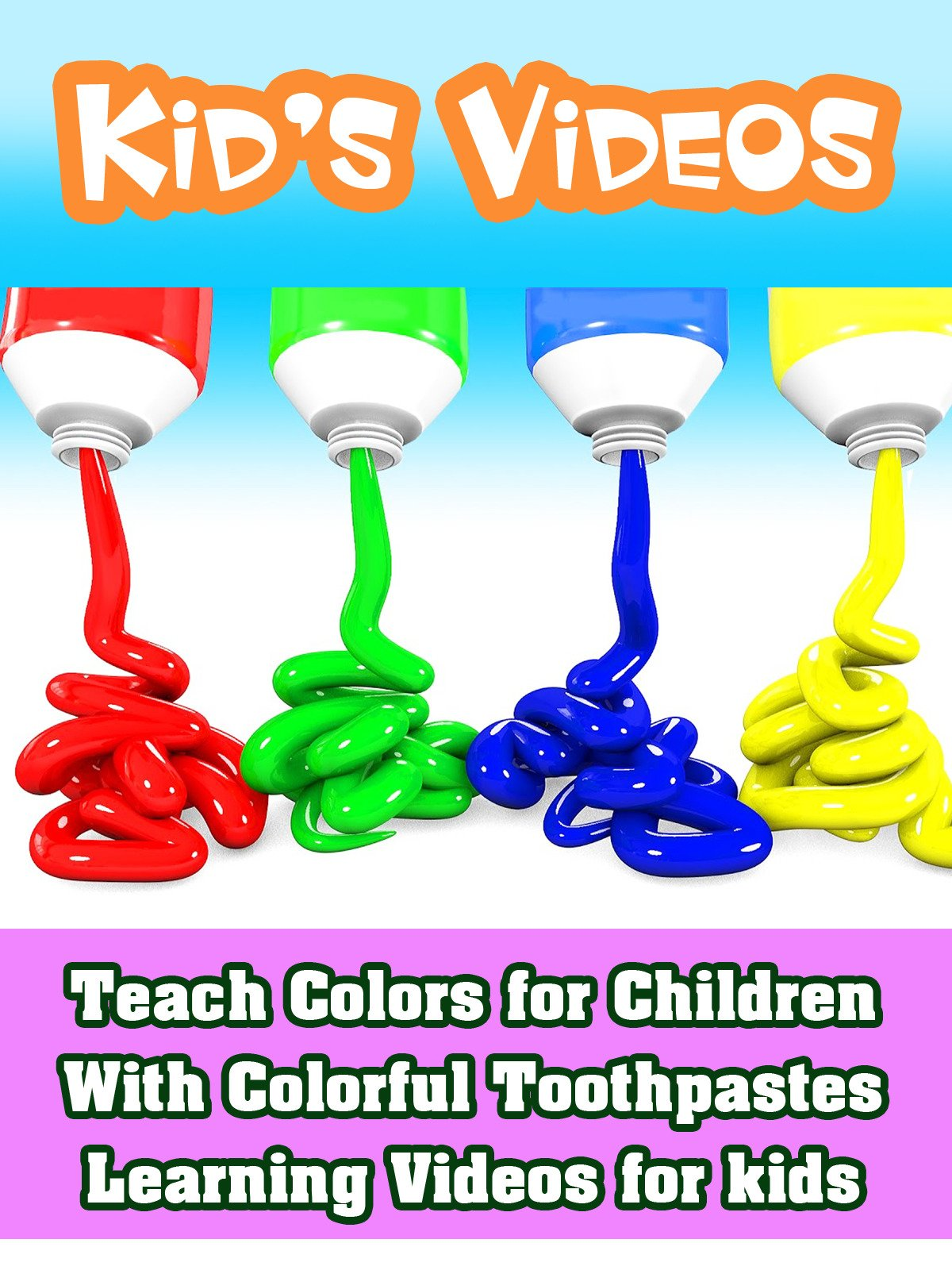 Teach Colors for Children With Colorful Toothpastes Learning Videos for kids