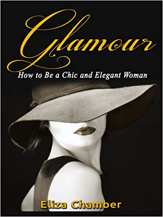Glamour: How to Be a Chic and Elegant Woman
