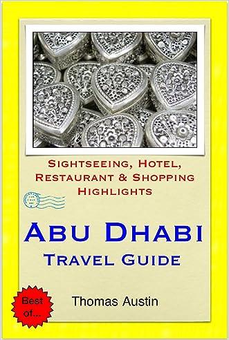 Abu Dhabi, United Arab Emirates Travel Guide - Sightseeing, Hotel, Restaurant & Shopping Highlights (Illustrated)
