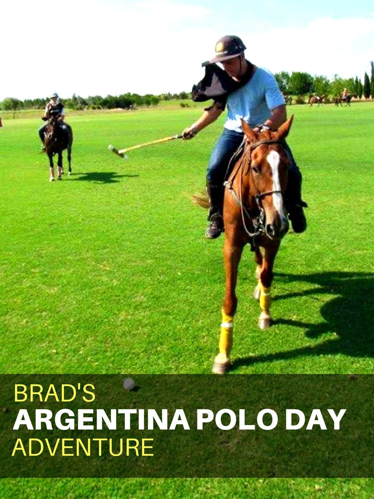Clip: Brad's Argentina Polo Day Adventure
