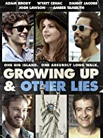 Growing Up and Other Lies [HD]