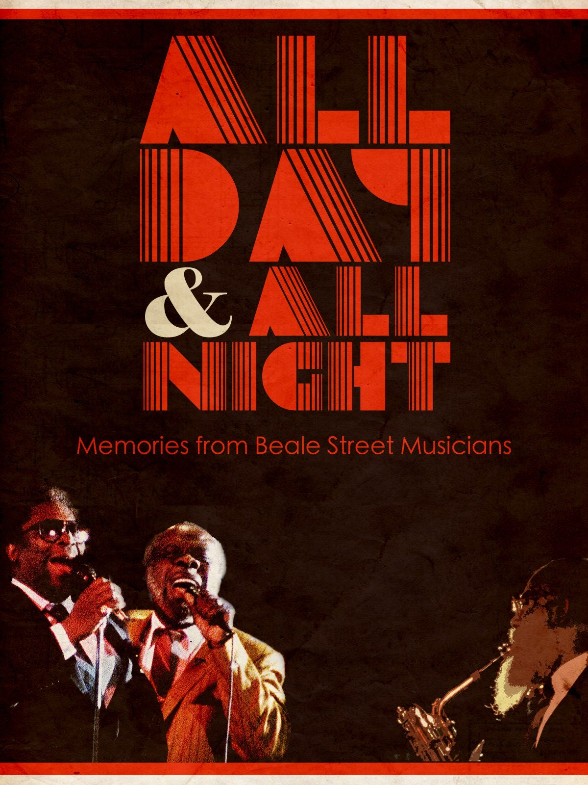 All Day and All Night: Memories from Beale Street Musicians
