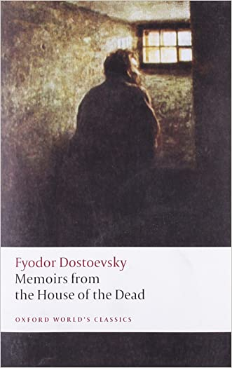 Memoirs from the House of the Dead (Oxford World's Classics)