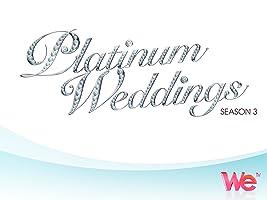 Platinum Weddings Season 3 [HD]