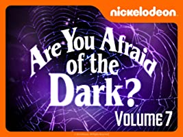 Are You Afraid of the Dark? Volume 7