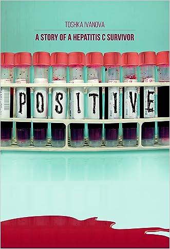 Positive: A Story of a Hepatitis C Survivor