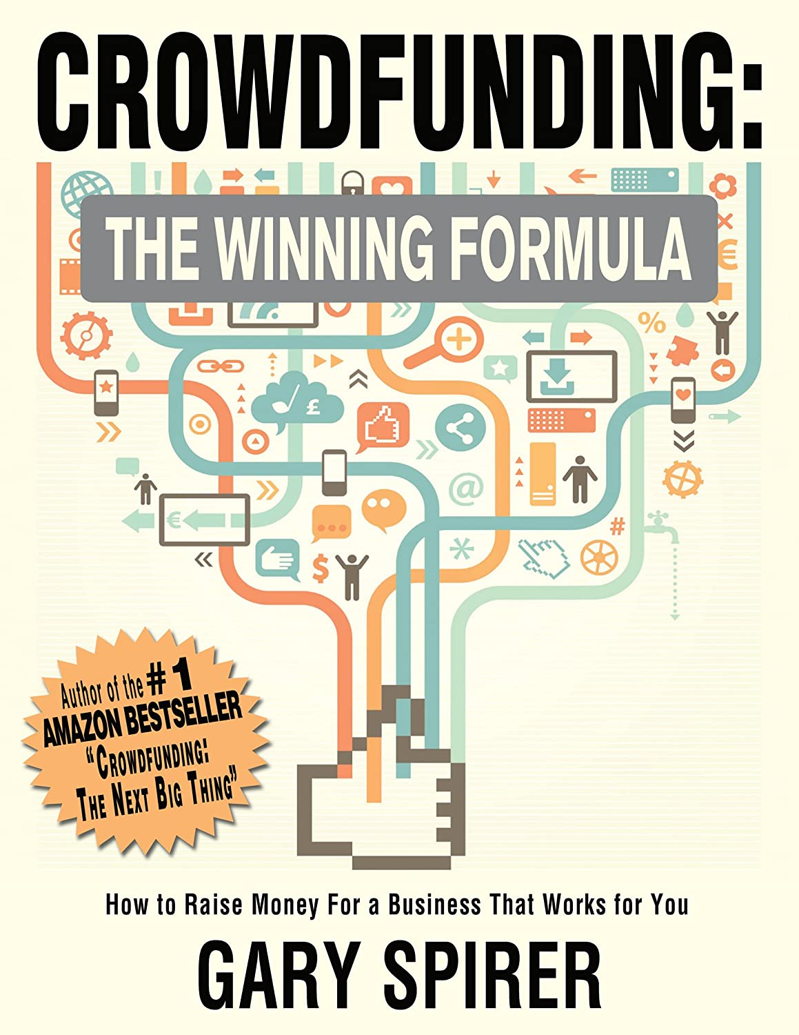 Crowdfunding: The Winning Formula by Gary Spirer