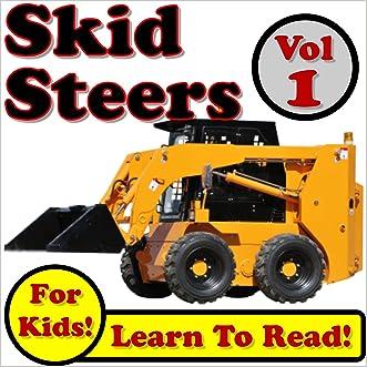 Skid Steer Loaders Vol 1: Super Skid Steer Loaders Digging Dirt On The Jobsite! (Over 40 Photos of Skid Steer Loaders Working) written by Kevin Kalmer